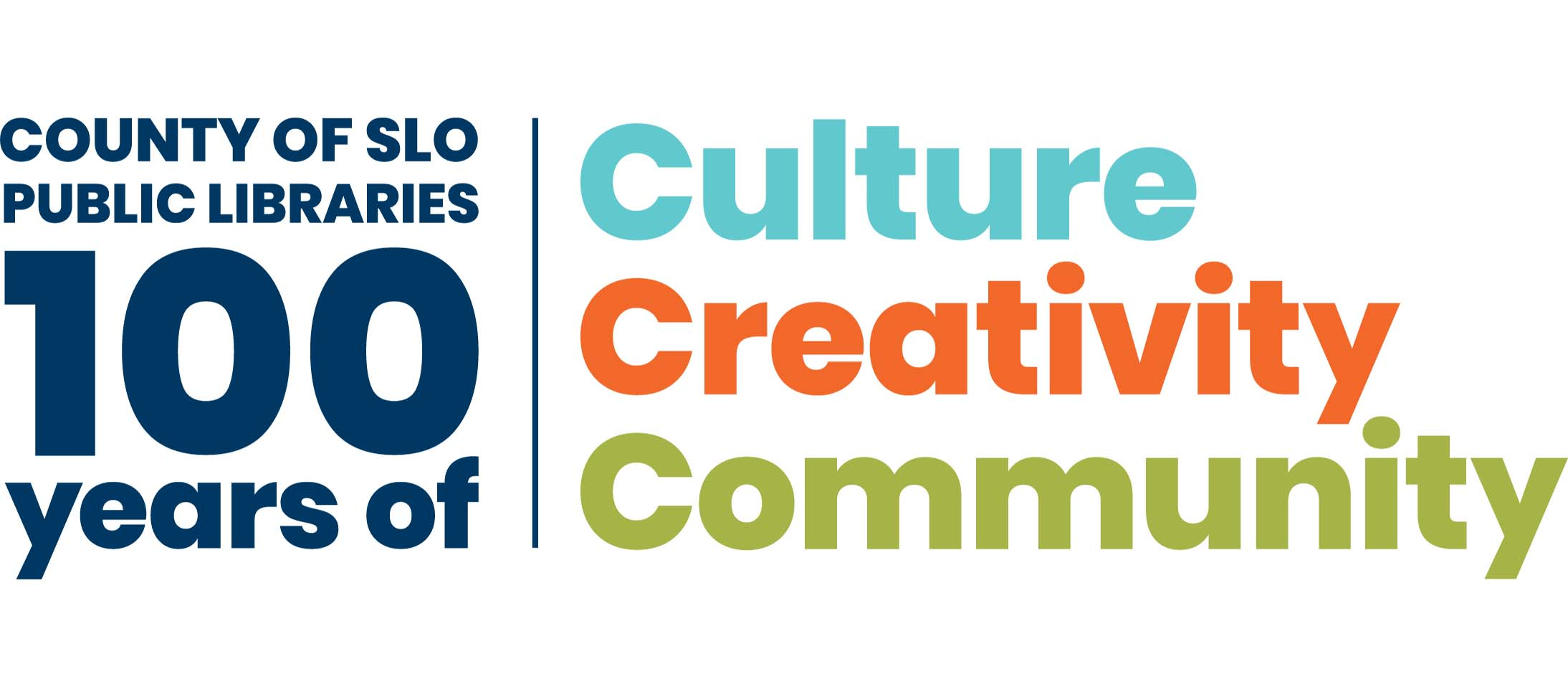 County of SLO Public Libraries: 100 years of culture, creativity, and community.